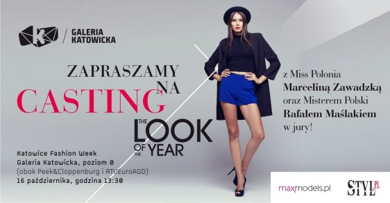 Casting THE LOOK OF THE YEAR 2017 podczas Fashion Week Galeria Katowice