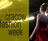 Podbij wybieg na Cracow Fashion Week 2017!