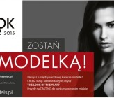 Casting THE LOOK OF THE YEAR 2015 - Toruń i Rzeszów!