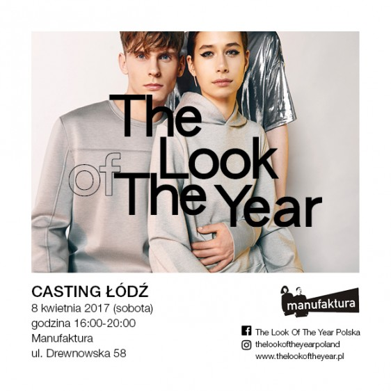 Casting THE LOOK OF THE YEAR 2017 w Manufakturze w Łodzi