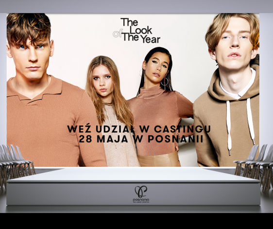 Ostatni casting do THE LOOK OF THE YEAR 2017 w Poznaniu