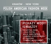 POLISH AMERICAN FASHION WEEK FINALS - 30 maja, Kraków